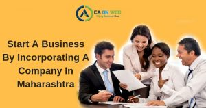 Start A Business By Incorporating A Company In Maharashtra