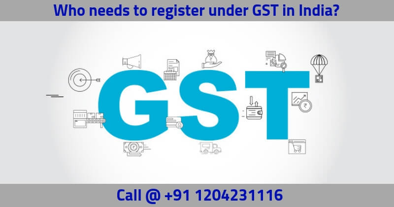 Who-needs-to-register-under-GST-in-India_