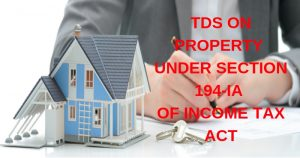 TDS ON PROPERTY UNDER SECTION 194-IA OF INCOME TAX ACT