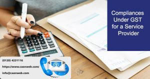 Compliances Under GST for a Service Provider
