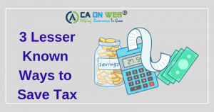 3 Lesser Known Ways to Save Income Tax