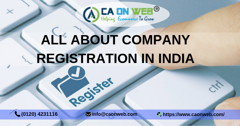 ALL ABOUT COMPANY REGISTRATION IN INDIA