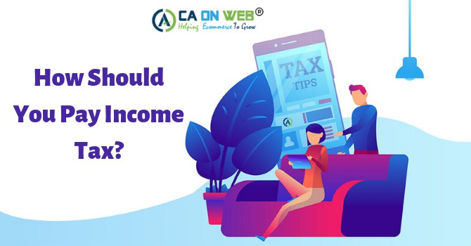 How Should You Pay Income Tax