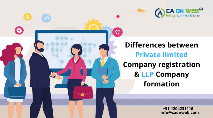 Differences between Private limited Company registration & LLP Company formation