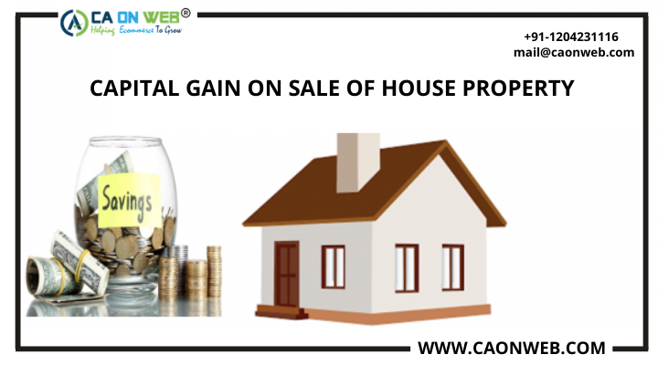 CAPITAL GAIN ON SALE OF HOUSE PROPERTY