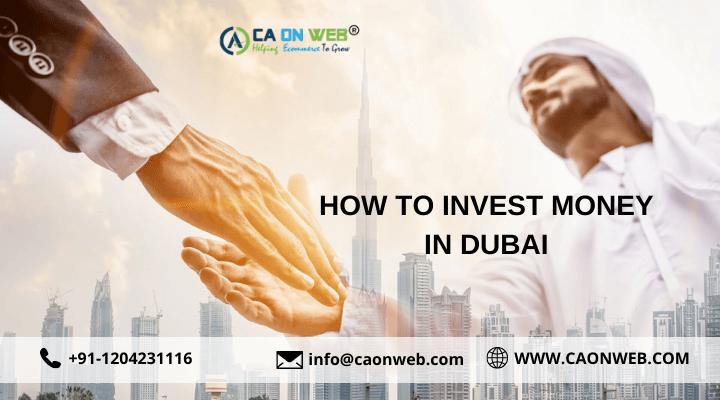 HOW TO INVEST MONEY IN DUBAI