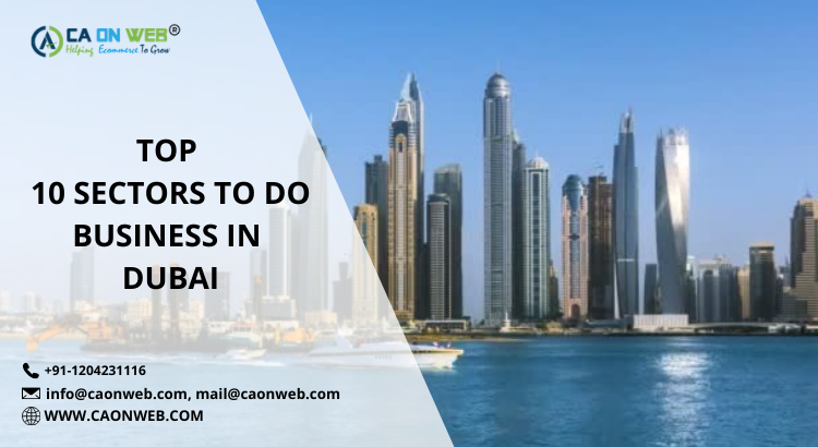 TOP 10 SECTORS TO DO BUSINESS IN DUBAI