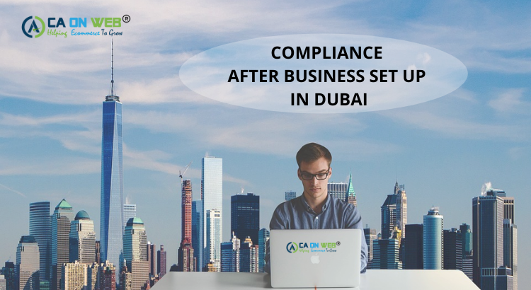 COMPLIANCE AFTER BUSINESS SET UP IN DUBAI